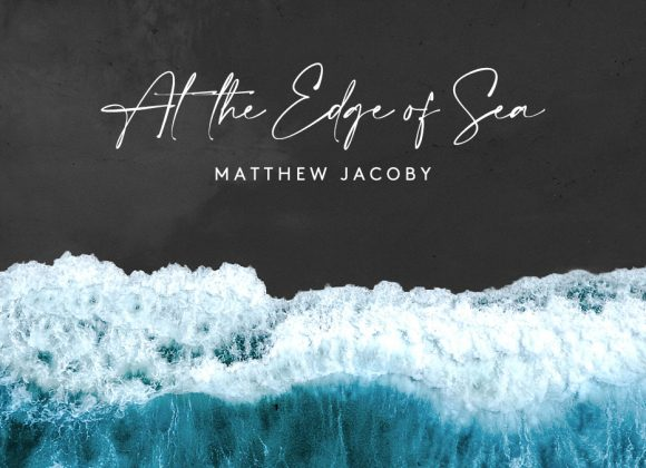 At the Edge of the Sea | Matthew Jacoby