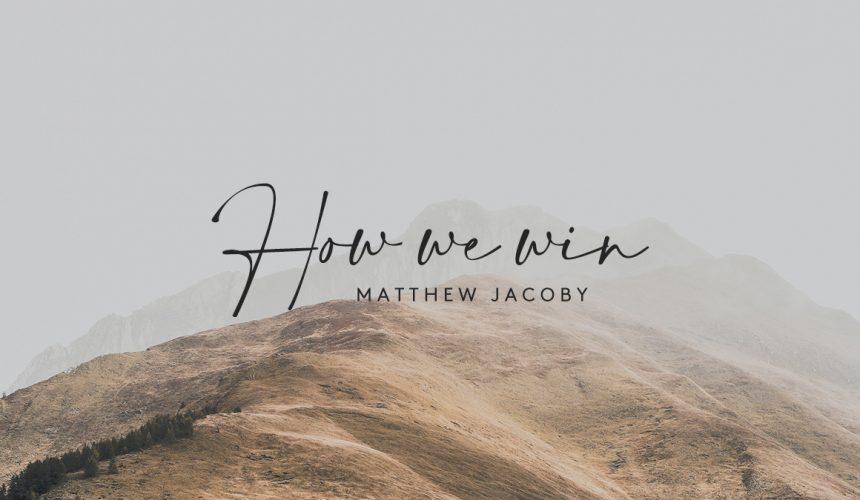 How We Win | Matthew Jacoby