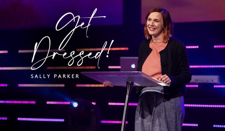 Get Dressed | Sally Parker