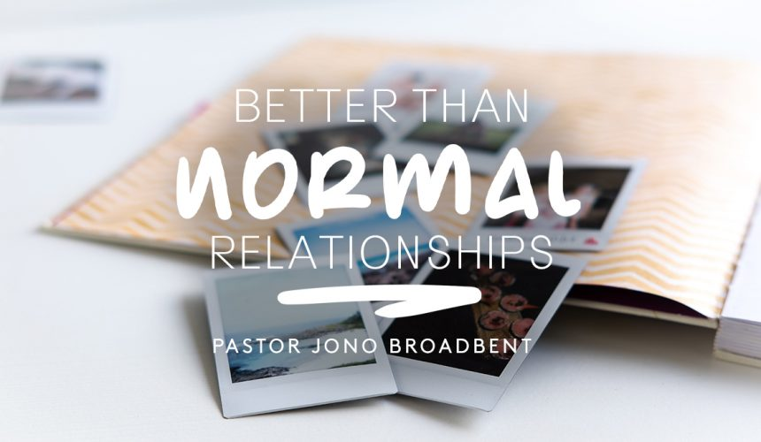 Better Than Normal – Relationships
