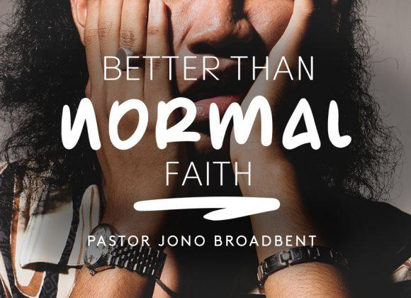 Better Than Normal – Faith