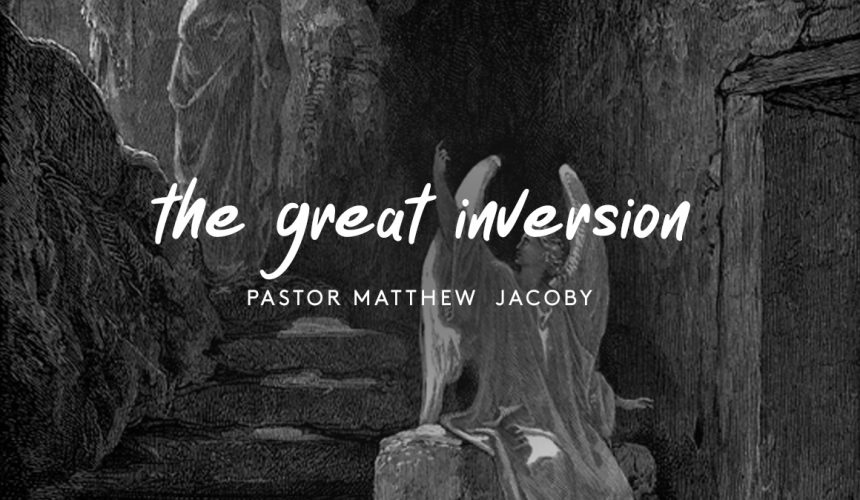 Easter Sunday – The Great Inversion