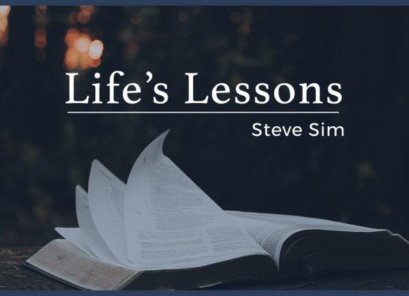 Life's Lessons | Steve Sim