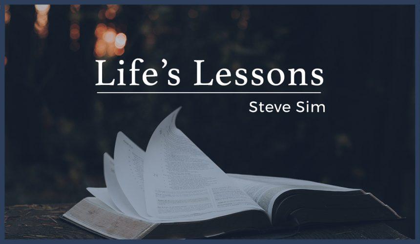 Life's Lessons   Steve Sim